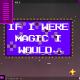 if-i-were-magic-i-would--