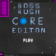 boss-rush-1-core-editon